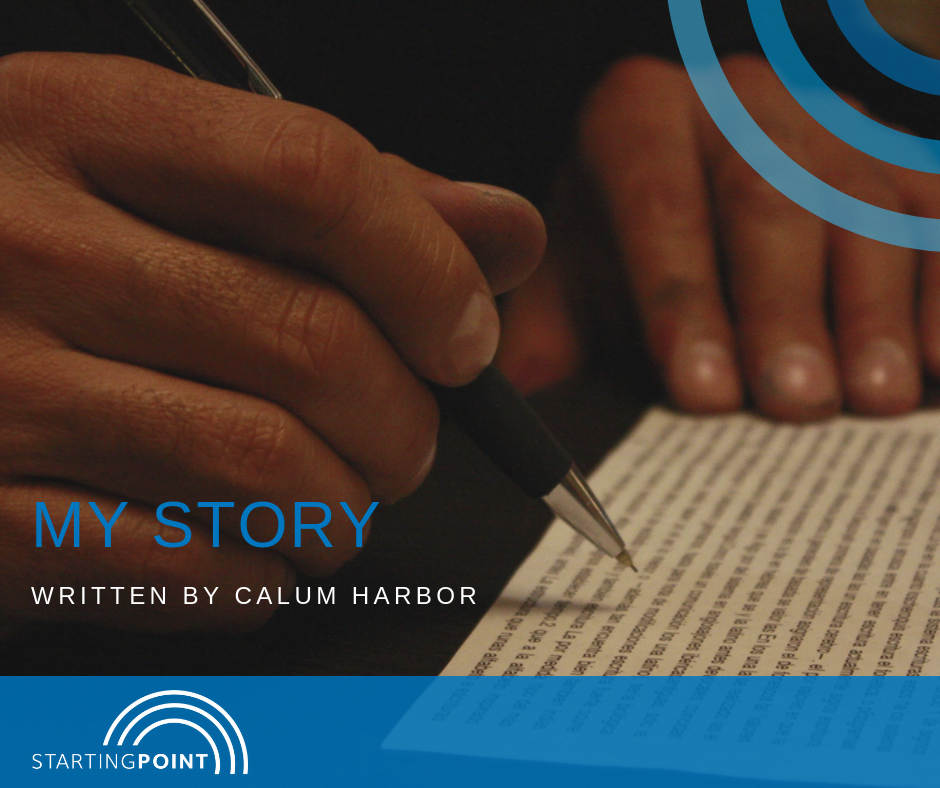 My Story – Calum Harbor – Part 1