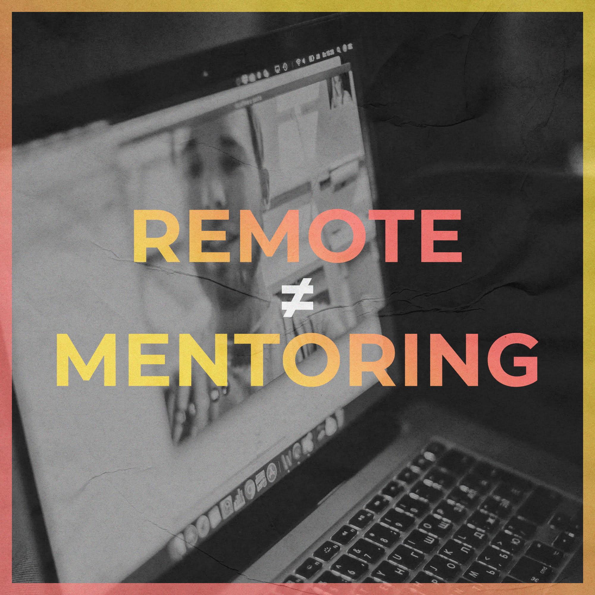 Remote Mentoring