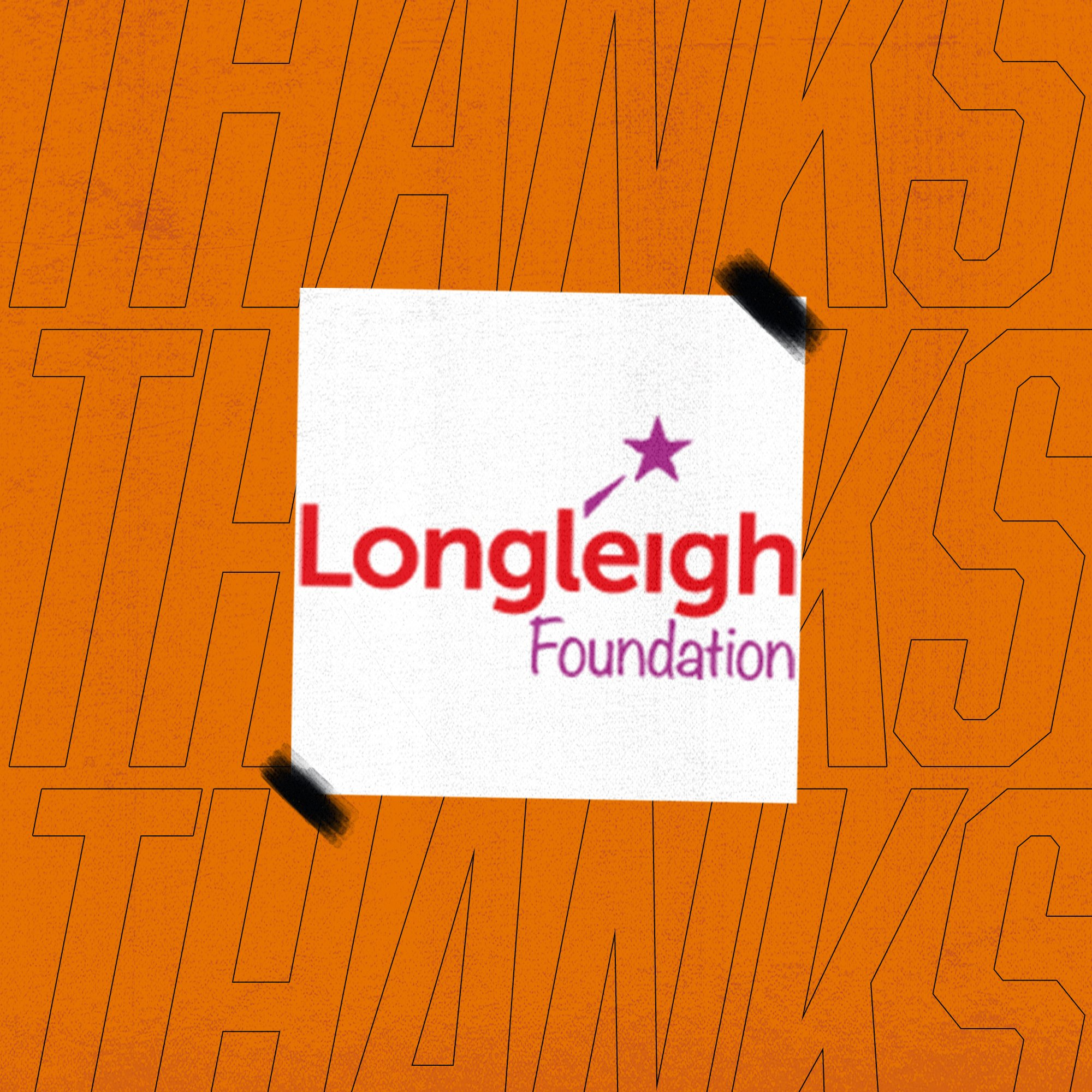 Thank You Longleigh Foundation!