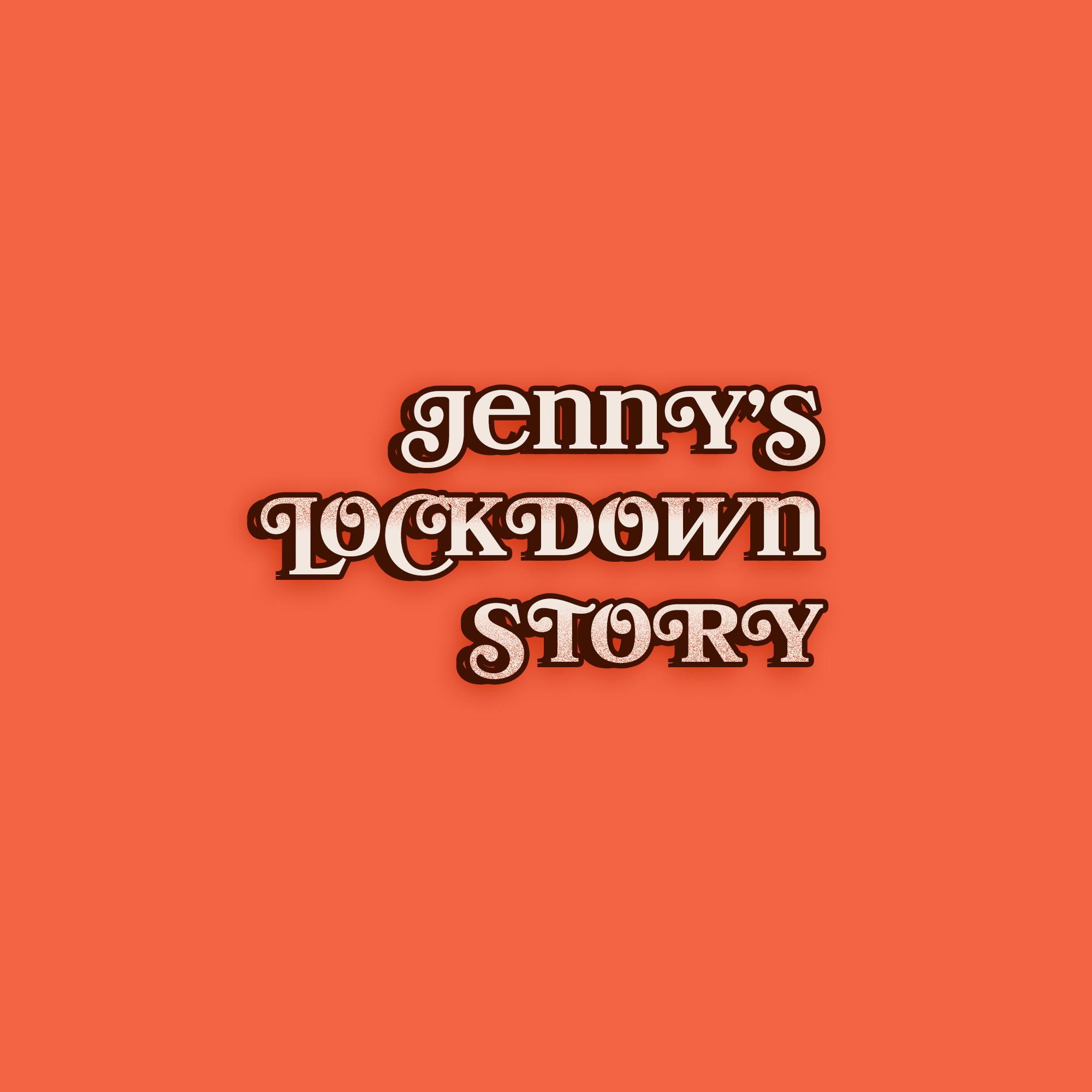 JENNY'S LOCKDOWN STORY