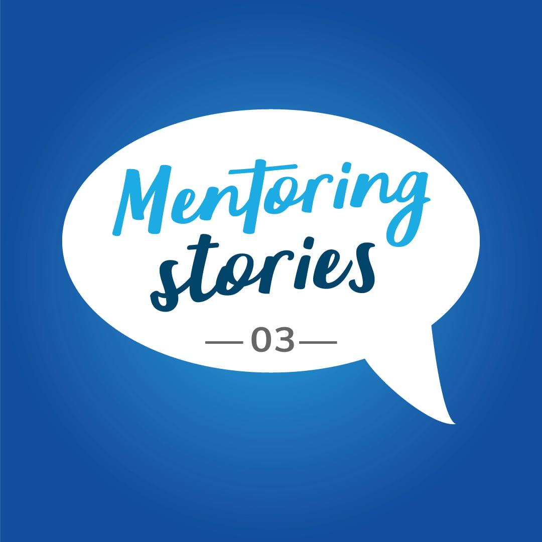 Mentoring Stories – 03